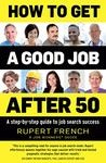 "Front cover for ""How to get a good job after 50"""