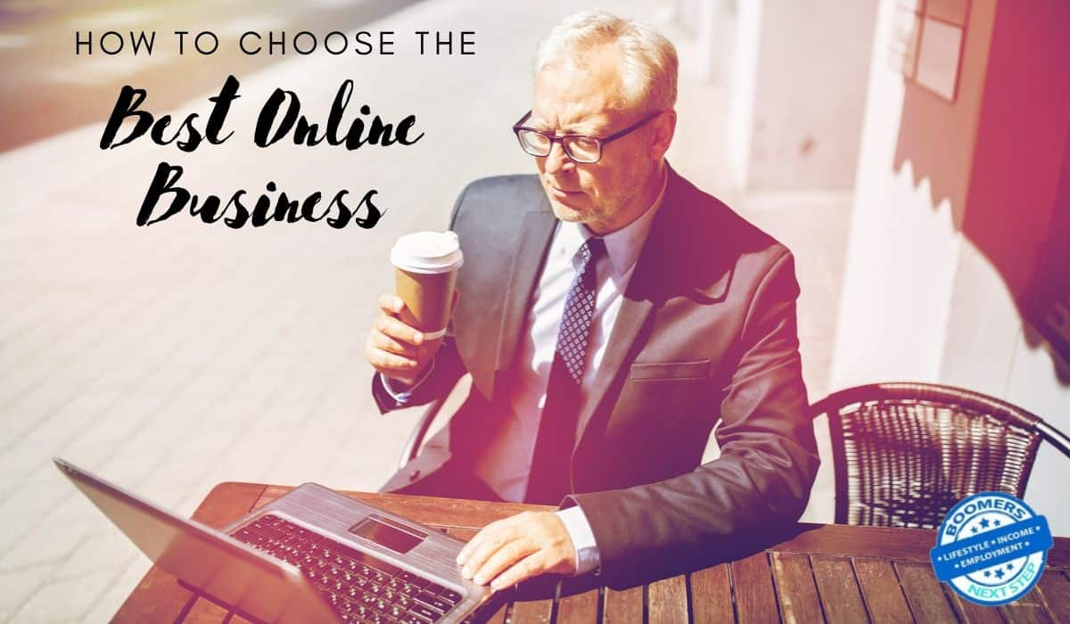 How To Choose The Best Online Business For You