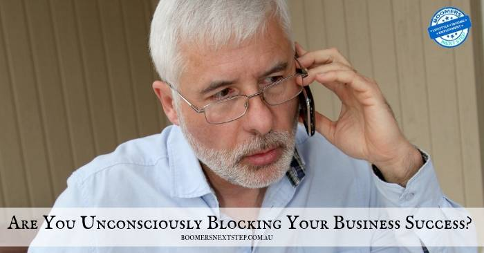 Are You Unconsciously Blocking Your Business Success?