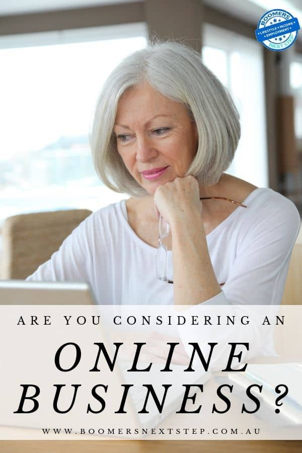 Are You Considering An Online Business? BoomersNextStep has the tips and information that you need to know.