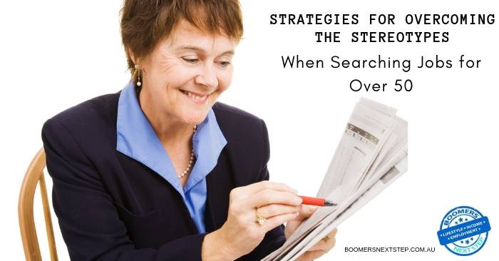 Searching Jobs For Over 50: Strategies for Overcoming the Stereotypes