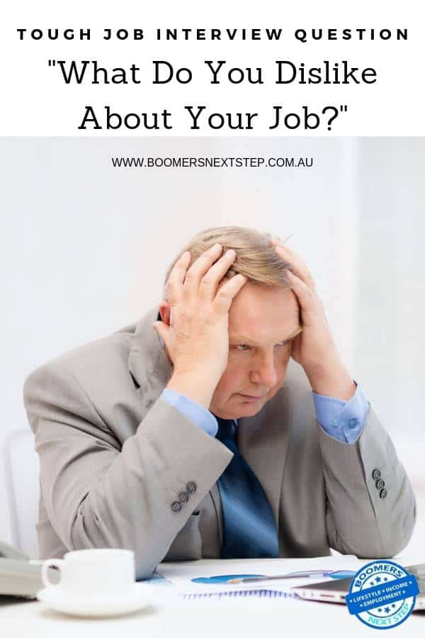 """Tough Interview Question – """"What Do You Dislike About Your Job?"""