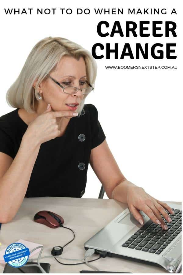 What Not To Do When Making A Career Change