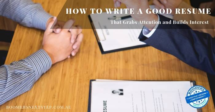 How to Write a Good Resume with Content That Grabs Attention and Builds Interest